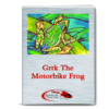 Cover for the book Grrk the Motorbike Frog